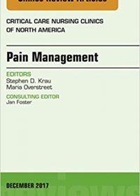 Pain Management, An Issue of Critical Nursing Clinics, 1e (Original Publisher PDF)