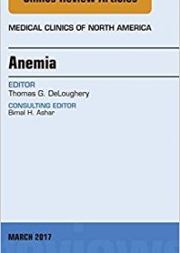 Anemia, An Issue of Medical Clinics of North America, 1e (Original Publisher PDF)
