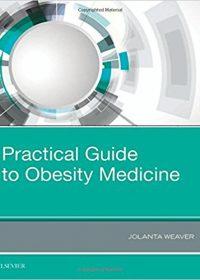 Practical Guide to Obesity Medicine, 1e (Original Publisher PDF)