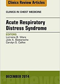 Acute Respiratory Distress Syndrome, An Issue of Clinics in Chest Medicine, 1e (Original Publisher PDF)
