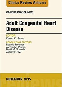 Adult Congenital Heart Disease, An Issue of Cardiology Clinics, 1e (Original Publisher PDF)