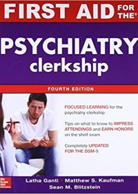 First Aid for the Psychiatry Clerkship, 4e (First Aid Series) (Original Publisher PDF)