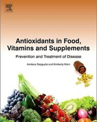 Antioxidants in Food, Vitamins and Supplements: Prevention and Treatment of Disease, 1e (Original Publisher PDF)