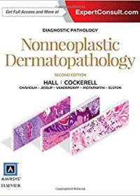 Diagnostic Pathology: Nonneoplastic Dermatopathology, 2e (Original Publisher PDF)