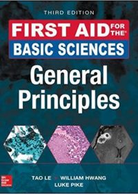First Aid for the Basic Sciences: General Principles, 3e (First Aid Series) (Original Publisher PDF)