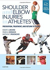 Shoulder and Elbow Injuries in Athletes: Prevention, Treatment and Return to Sport, 1e (Original Publisher PDF)