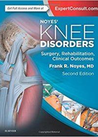 Noyes' Knee Disorders: Surgery, Rehabilitation, Clinical Outcomes, 2e (Original Publisher PDF)