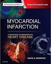 Myocardial Infarction: A Companion to Braunwald's Heart Disease, 1e (Original Publisher PDF)