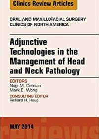 Adjunctive Technologies in the Management of Head and Neck Pathology, An Issue of Oral and Maxillofacial Clinics of North America, 1e (Original Publisher PDF)