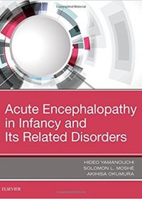 Acute Encephalopathy and Encephalitis in Infancy and Its Related Disorders, 1e (Original Publisher PDF)