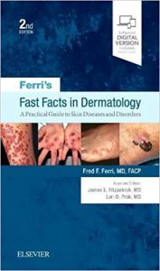 Ferri's Fast Facts in Dermatology: A Practical Guide to Skin
