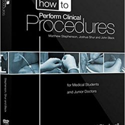 How to Perform Clinical Procedures for Medical Students and Junior Doctors (Videos)