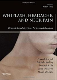 Whiplash, Headache, and Neck Pain: Research-Based Directions for Physical Therapies, 1e (Original Publisher PDF)