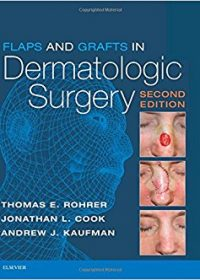 Flaps and Grafts in Dermatologic Surgery, 2e (Original Publisher PDF + Videos)