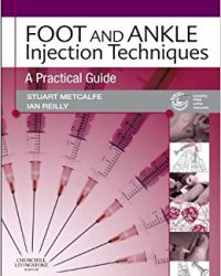 Foot and Ankle Injection Techniques: A Practical Guide, 1e (Original Publisher PDF)