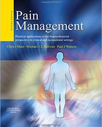 Pain Management: Practical applications of the biopsychosocial perspective in clinical and occupational settings, 2e (Original Publisher PDF)