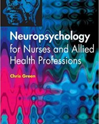 Neuropsychology for Nurses and Allied Health Professionals, 1e (Original Publisher PDF)