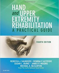 Hand and Upper Extremity Rehabilitation: A Practical Guide, 4e (Original Publisher PDF)