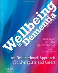 Wellbeing in Dementia: An Occupational Approach for Therapists and Carers, 2e (Original Publisher PDF)
