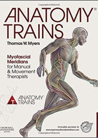 Anatomy Trains: Myofascial Meridians for Manual and Movement Therapists, 3e (Original Publisher PDF)