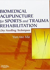 Biomedical Acupuncture for Sports and Trauma Rehabilitation: Dry Needling Techniques, 1e (Original Publisher PDF)