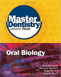 Master Dentistry Volume 3 Oral Biology: Oral Anatomy, Histology, Physiology and Biochemistry, 1e (Original Publisher PDF)
