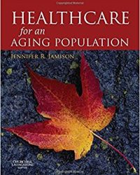 Health Care for an Ageing Population: meeting the challenge, 1e (Original Publisher PDF)