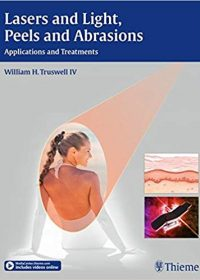 Lasers and Light, Peels and Abrasions: Applications and Treatments, 1e (Original Publisher PDF)