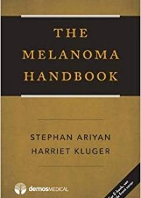 The Melanoma Handbook, 1e (Original Publisher PDF)