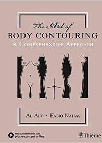 The Art of Body Contouring: A Comprehensive Approach, 1e (Original Publisher PDF)