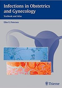 Infections in Obstetrics and Gynecology: Textbook and Atlas, 1e (Original Publisher PDF)