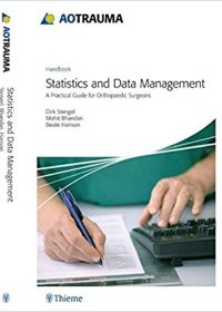 AO Trauma - Statistics and Data Management: A Practical Guide for Orthopedic Surgeons, 1e (Original Publisher PDF)