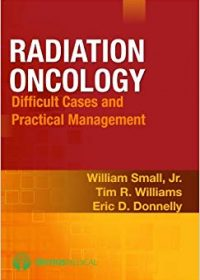 Radiation Oncology: Difficult Cases and Practical Management, 1e (Original Publisher PDF)