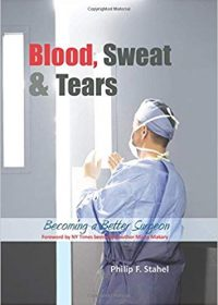 Blood, Sweat & Tears: Becoming a Better Surgeon, 1e (EPUB)