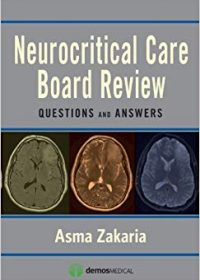 Neurocritical Care Board Review: Questions and Answers, 1e (Original Publisher PDF)