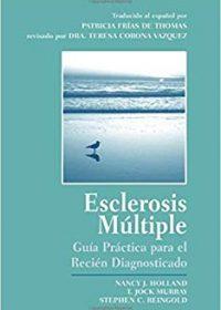 Esclerosis Multiple : Guia Practica Para El Recien Diagnosticado, 1e (Original Publisher PDF)