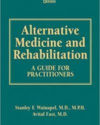 Alternative Medicine and Rehabilitation: A Guide for Practitioners, 1e (Original Publisher PDF)