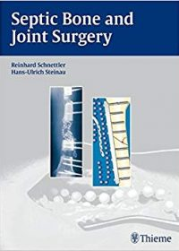 Septic Bone and Joint Surgery, 1e (Original Publisher PDF)