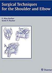 Surgical Techniques for the Shoulder and Elbow, 1e (Original Publisher PDF)