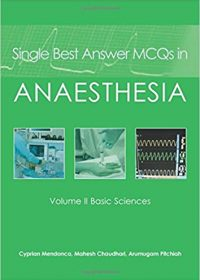 Single Best Answer MCQs in Anaesthesia, 1e (Original Publisher PDF)