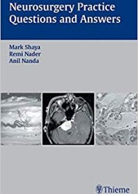 Neurosurgery Practice Questions and Answers, 1e (Original Publisher PDF)