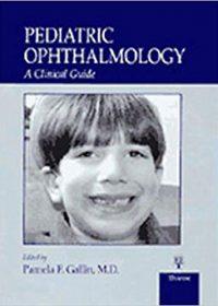 Pediatric Ophthalmology: A Clinical Guide, 1e (Original Publisher PDF)