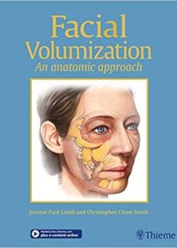 Facial Volumization: An Anatomic Approach, 1e (Original Publisher PDF)