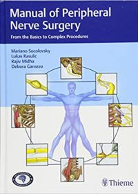 Manual of Peripheral Nerve Surgery: From the Basics to Complex Procedures, 1e (Original Publisher PDF)