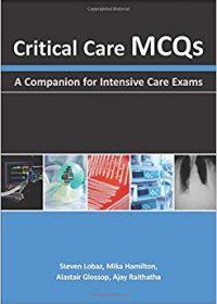 Critical Care MCQs: A Companion for Intensive Care Exams, 1e (Original Publisher PDF)