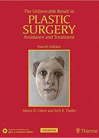 The Unfavorable Result in Plastic Surgery: Avoidance and Treatment, 4e (Original Publisher PDF)