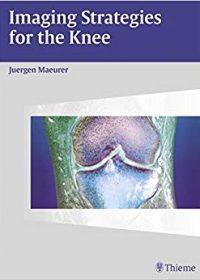 Imaging Strategies for the Knee, 1e (Original Publisher PDF)