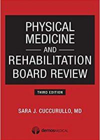 Physical Medicine and Rehabilitation Board Review, 3e (Original Publisher PDF)