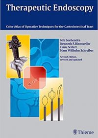 Therapeutic Endoscopy: Color Atlas of Operative Techniques for the Gastrointestinal Tract, 2e (Original Publisher PDF)