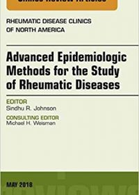 Advanced Epidemiologic Methods for the Study of Rheumatic Diseases, An Issue of Rheumatic Disease Clinics of North America, 1e (Original Publisher PDF)